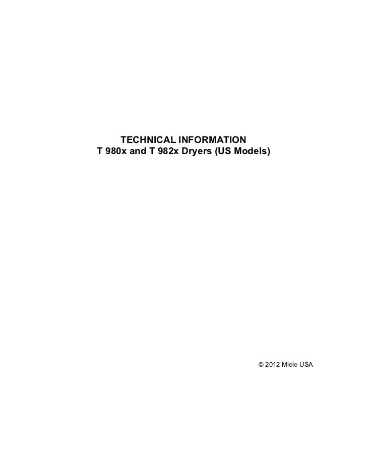 TECHNICAL INFORMATIONT 980x and T 982x Dryers (US Models)                                 © 2012 Miele USA
