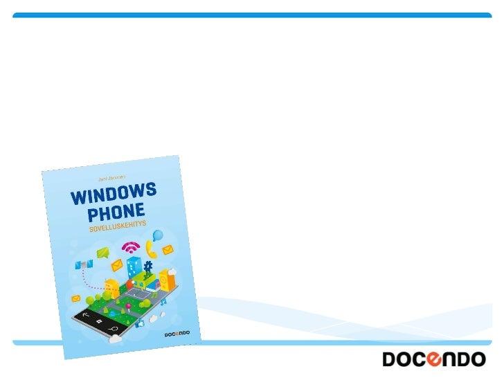 Mielitkö Windows Phone -kehittäjäksi? Opi tekemään tyylikkäitä pienoisohjelmia, yrityssovelluksia ja pelejä helposti suome...