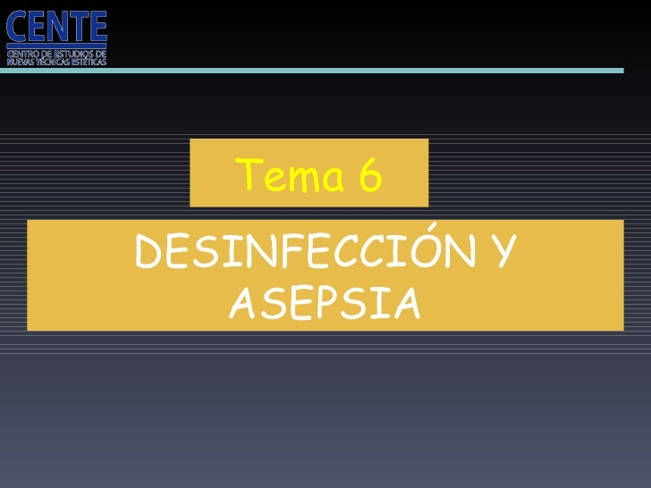 Tema 6 DESINFECCIÓN Y ASEPSIA