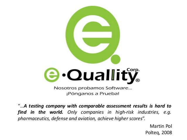 """…A testing company with comparable assessment results is hard to find in the world. Only companies in high-risk industrie..."