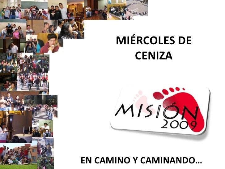 MIÉRCOLES DE CENIZA<br />EN CAMINO Y CAMINANDO…<br />