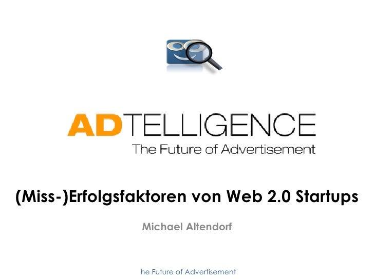 Business of Web - Entrepreneurship 2.0<br />Kapitel 9 – (Miss-)Erfolgsfaktoren von Web 2.0 Startups <br />Multimedia Techn...