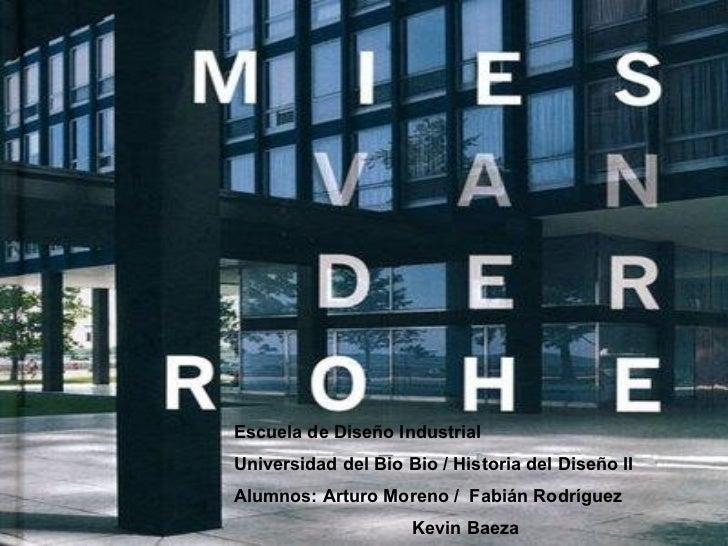 Escuela de Diseño Industrial Universidad del Bio Bio / Historia del Diseño II Alumnos: Arturo Moreno /  Fabián Rodríguez K...