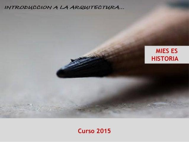 MIES ES HISTORIA Curso 2015