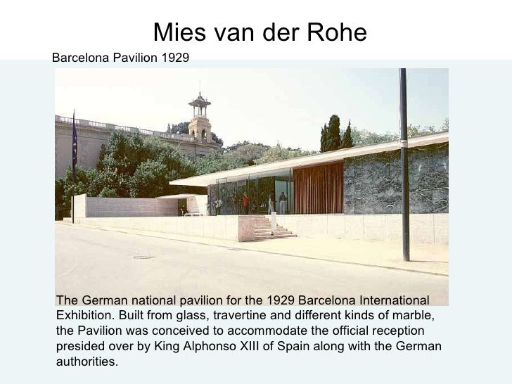 Mies van der Rohe Barcelona Pavilion 1929 The German national pavilion for the 1929 Barcelona International Exhibition. Bu...