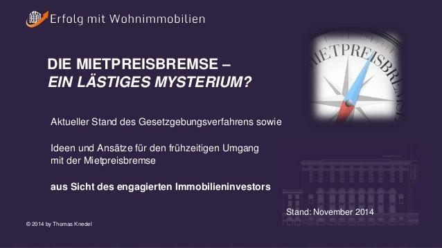 DIE MIETPREISBREMSE –  EIN LÄSTIGES MYSTERIUM?  Aktueller Stand des Gesetzgebungsverfahrens sowie  Ideen und Ansätze für d...