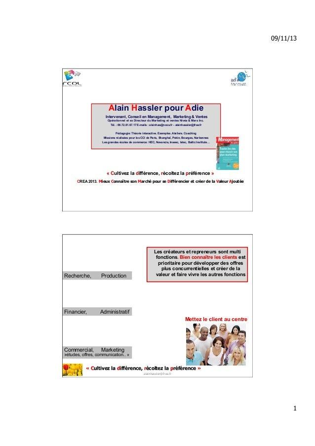 09/11/13  Alain Hassler pour Adie Intervenant, Conseil en Management, Marketing & Ventes Opérationnel et ex Directeur du M...