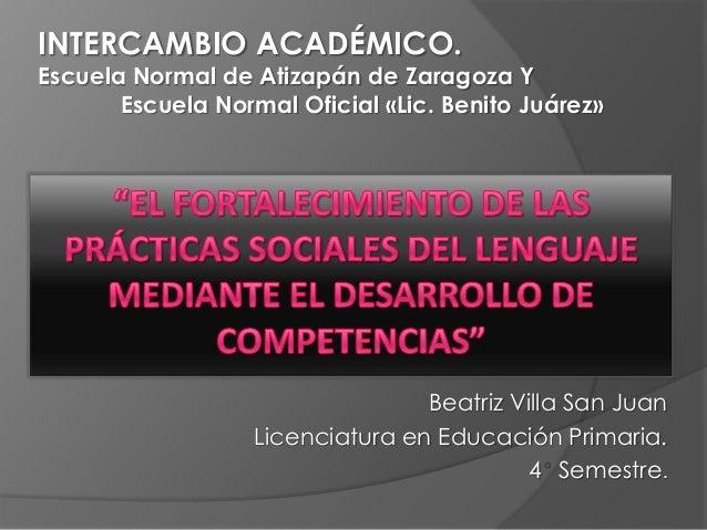 Beatriz Villa San JuanLicenciatura en Educación Primaria.4 Semestre.INTERCAMBIO ACADÉMICO.Escuela Normal de Atizapán de Za...