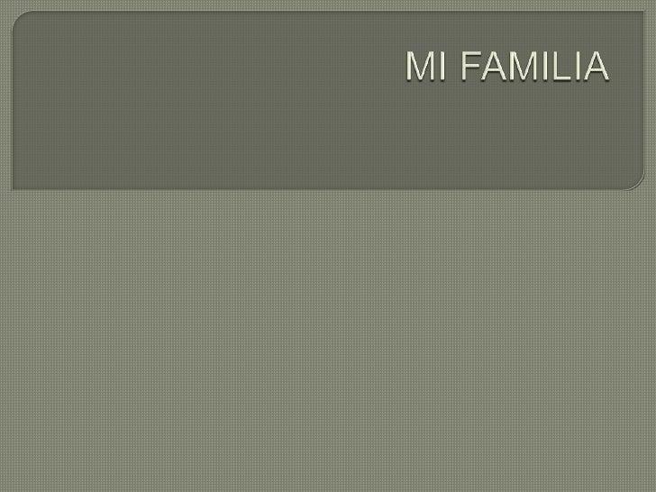 MI FAMILIA <br />