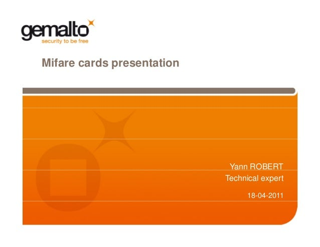 Mifare cards presentation  Yann ROBERT Technical expert 18-04-2011