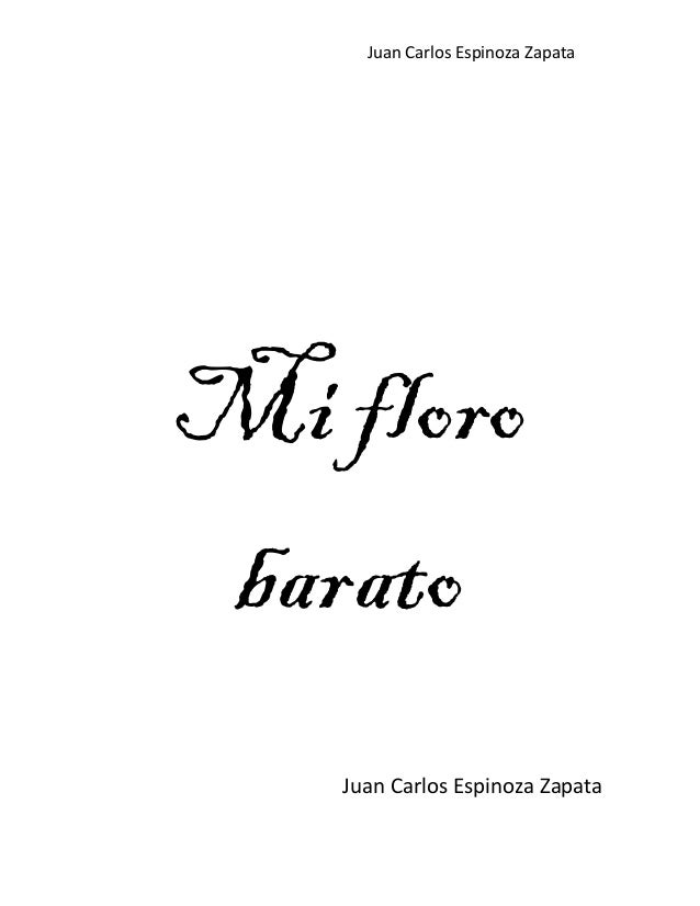 Juan Carlos Espinoza Zapata Mi floro barato Juan Carlos Espinoza Zapata