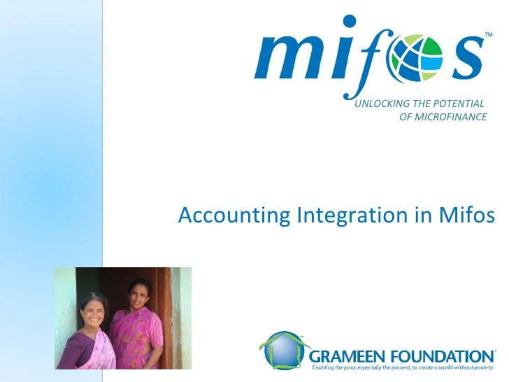 UNLOCKING THE POTENTIAL  OF MICROFINANCE Accounting Integration in Mifos