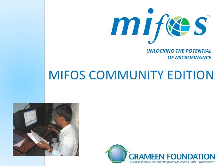 MIFOS COMMUNITY EDITION UNLOCKING THE POTENTIAL OF MICROFINANCE