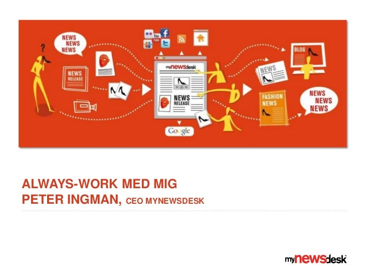 Always-work med MIGpeter ingman, CEO MYNEWSDESK<br />
