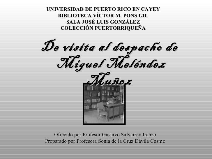 UNIVERSIDAD DE PUERTO RICO EN CAYEY   BIBLIOTECA VÍCTOR M. PONS GIL      SALA JOSÉ LUIS GONZÁLEZ    COLECCIÓN PUERTORRIQUE...