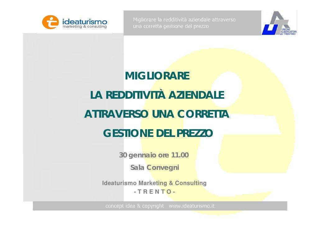 Migliorare la redditività aziendale attraverso              una corretta gestione del prezzo               MIGLIORARE LA R...