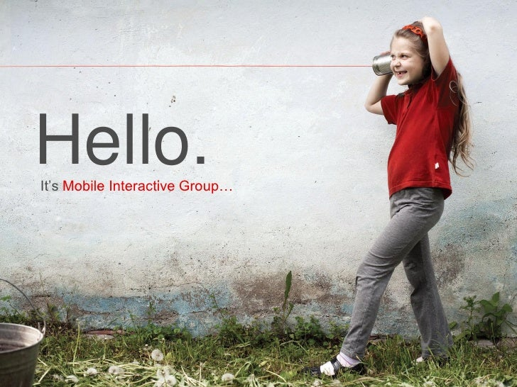 Hello.It's Mobile Interactive Group…                                                      www.migcan.com                  ...