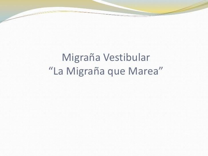 """Migraña Vestibular""""La Migraña que Marea""""<br />"""