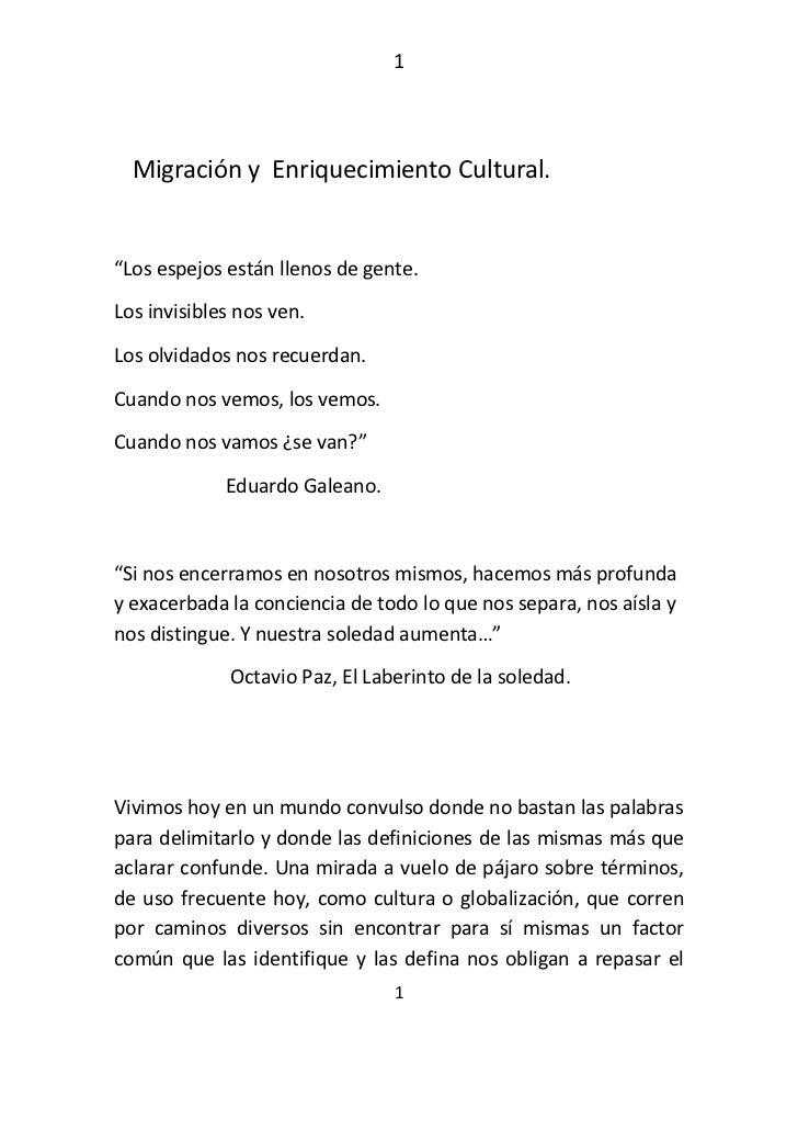 """1  Migración y Enriquecimiento Cultural.""""Los espejos están llenos de gente.Los invisibles nos ven.Los olvidados nos recuer..."""