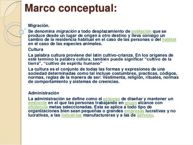 Marco conceptual: Migración. Se denomina migración a todo desplazamiento de población que se produce desde un lugar de ori...
