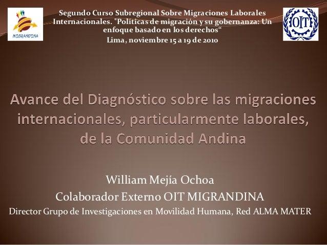 """Segundo Curso Subregional Sobre Migraciones Laborales          Internacionales. """"Políticas de migración y su gobernanza: U..."""