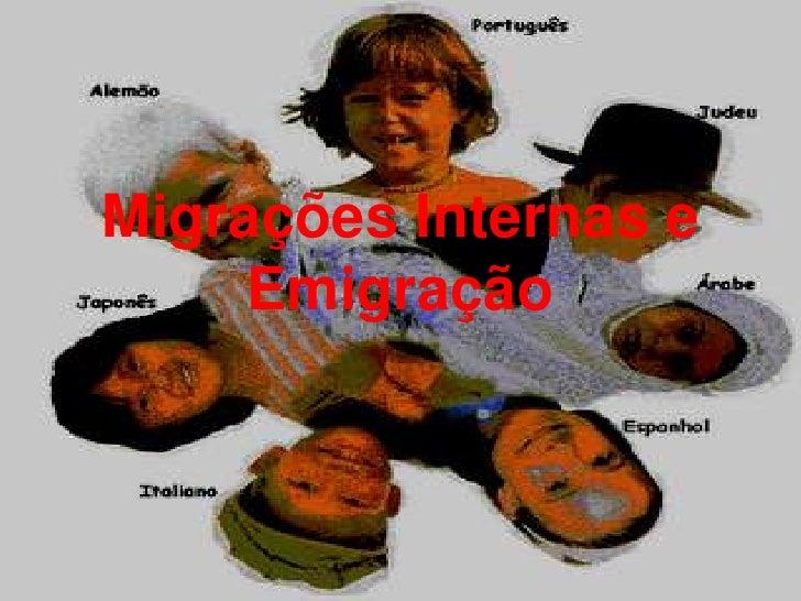 Migrações Internas e Emigração<br />
