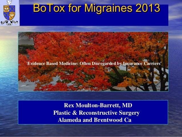 BoTox for Migraines 2013BoTox for Migraines 2013 Rex Moulton-Barrett, MD Plastic & Reconstructive Surgery Alameda and Bren...
