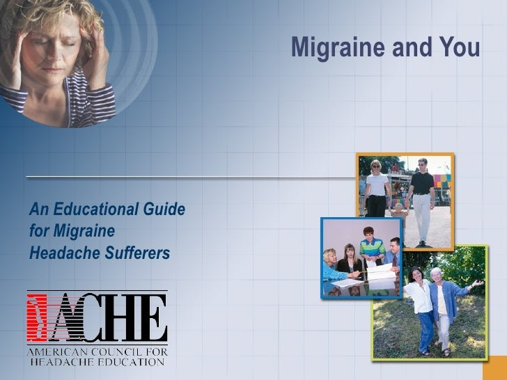 Migraine and You An Educational Guide  for Migraine  Headache Sufferers