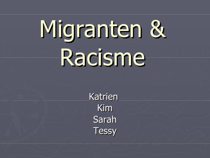 Migranten  & Racisme Katrien  Kim Sarah Tessy