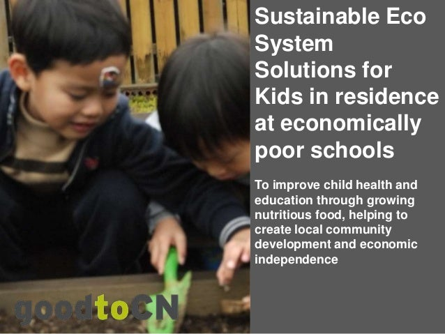 Proposal for sustainable food system to benefit under nourished school children and their communities