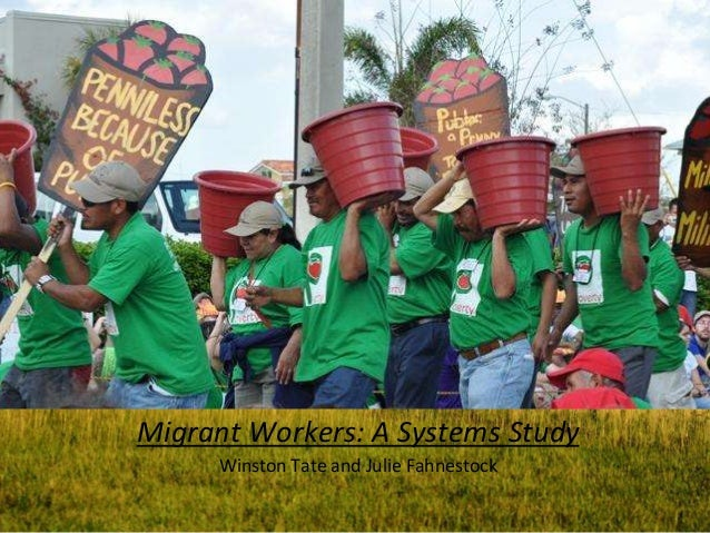 Migrant Workers: A Systems Study Winston Tate and Julie Fahnestock