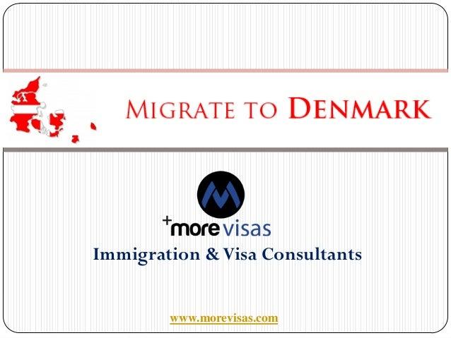 Migrate to Denmark  Immigration & Visa Consultants www.morevisas.com