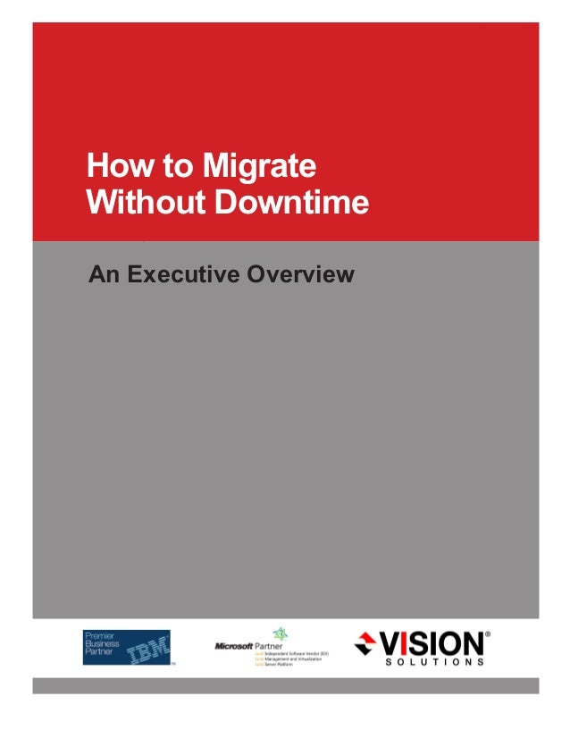 W H I T E    P A P E R Header  Title Header  Title Side  Bar  Copy How  to  Migrate     Without  Downtime An  Executive  O...