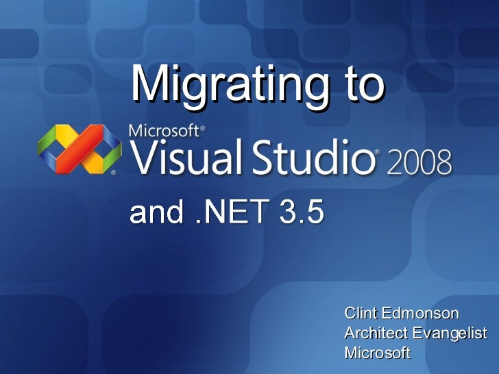 Migrating To Visual Studio 2008 & .Net Framework 3.5