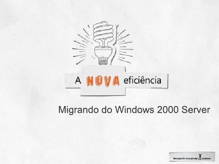 Migrando do Windows 2000 Server.