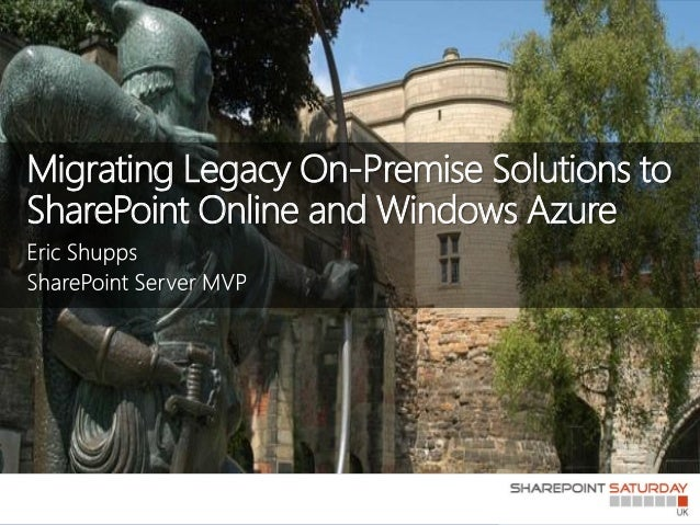 Migrating Legacy On-Premise Solutions toSharePoint Online and Windows Azure