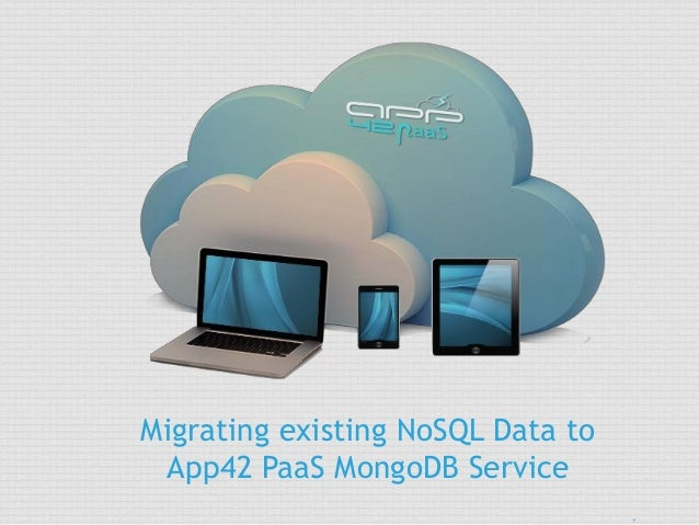 Migrating existing NoSQL Data to App42 PaaS MongoDB Service