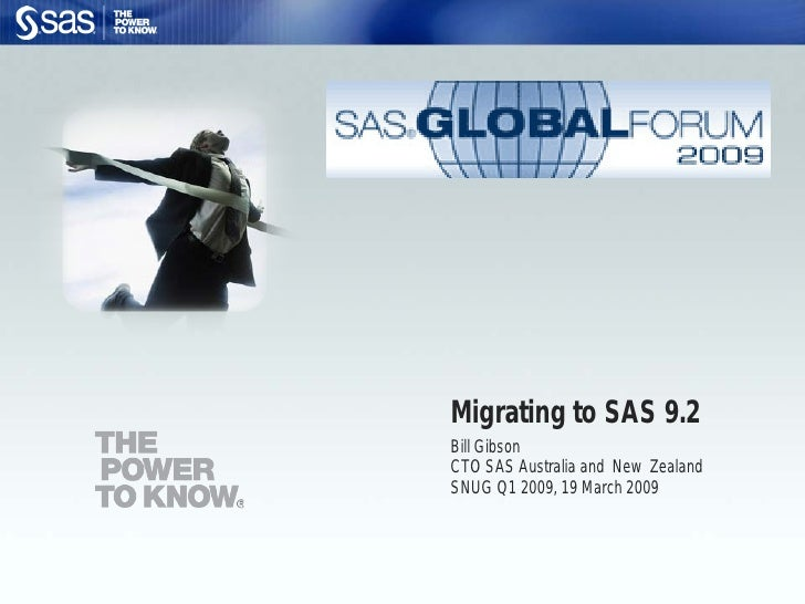 Migrating To SAS 9.2 by Bill Gibson