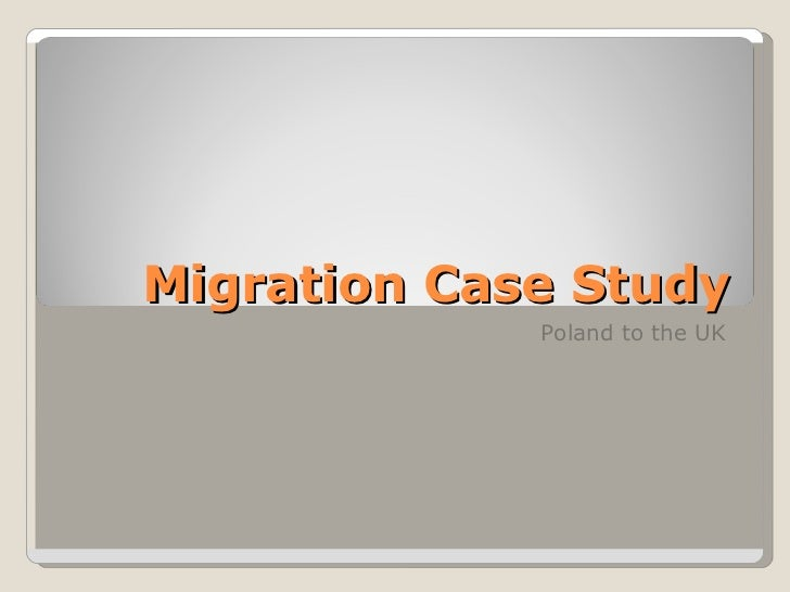 Migration Case Study Poland to the UK