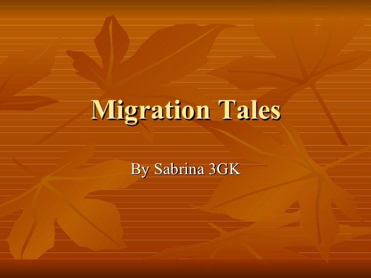 Migration Tales By Sabrina 3GK