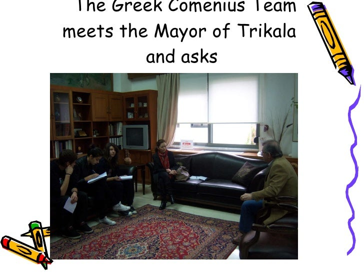 The Greek Comenius Team meets the Mayor of Trikala  and asks