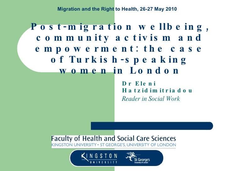 Post-migration Wellbeing: The Case of Turkish-speaking Women in London, Dr Eleni Hatzidimitriadou