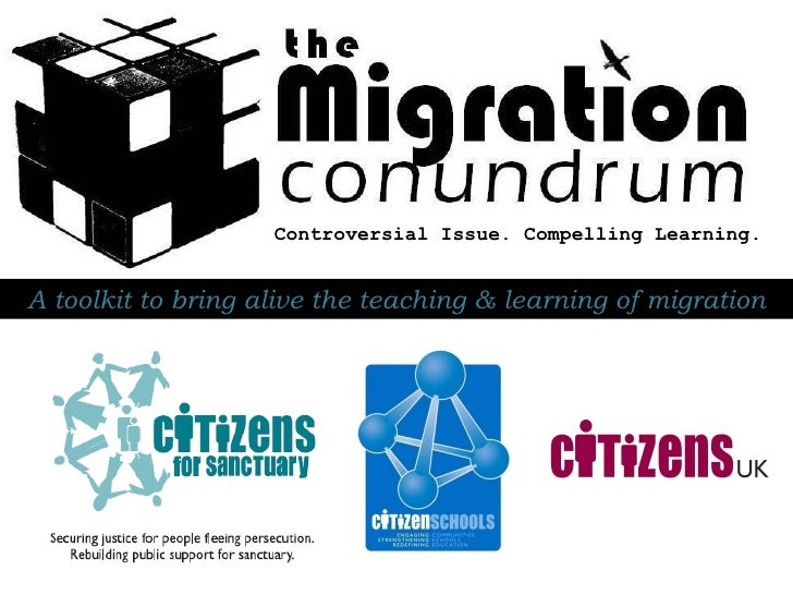 Controversial Issue. Compelling Learning. A toolkit to bring alive the teaching & learning of migration