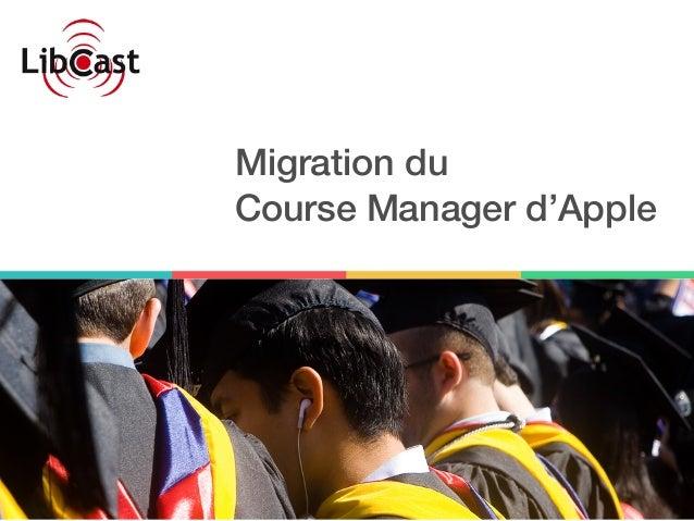 Migration du Course Manager d'Apple