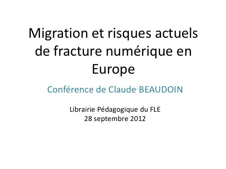 Migration et risques actuelsde fracture numérique en          Europe   Conférence de Claude BEAUDOIN       Librairie Pédag...
