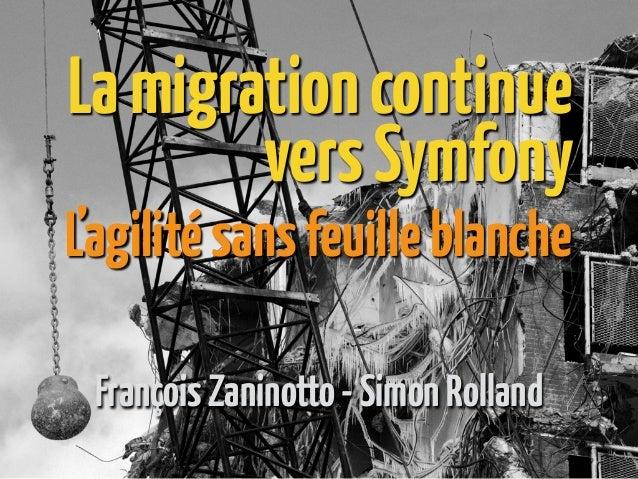 La migration continue vers Symfony