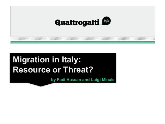 Migration in Italy:Resource or Threat?         by Fadi Hassan and Luigi Minale