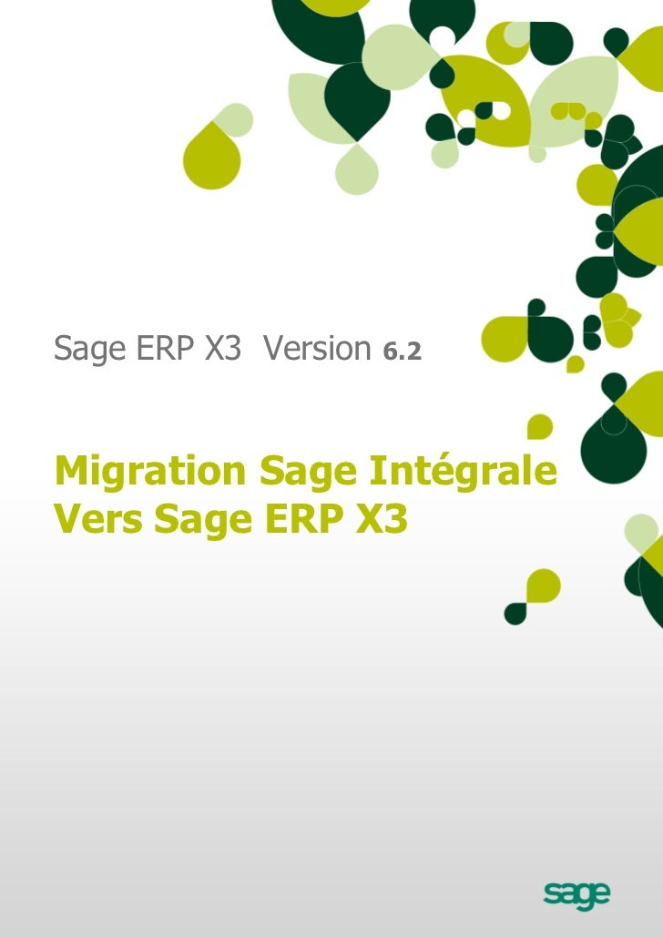Sage ERP X3 Version   6.2Migration Sage IntégraleVers Sage ERP X3