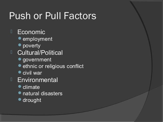 Migration occurs as a result of push and pull factors.
