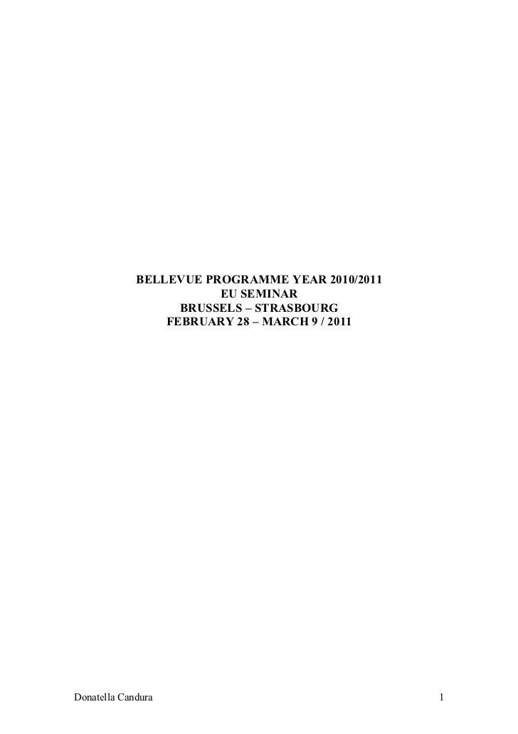 BELLEVUE PROGRAMME YEAR 2010/2011                        EU SEMINAR                   BRUSSELS – STRASBOURG               ...